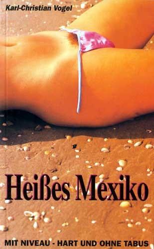 Heisses Mexiko