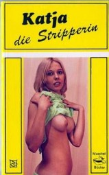 Katja, die Stripperin