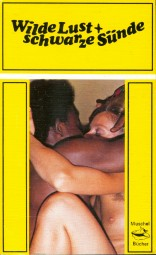 Wilde Lust und schwarze Sünde